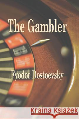 The Gambler Fyodor M. Dostoevsky Carson-Dellosa Publishing                Brighter Child 9781627300599 Brighter Child