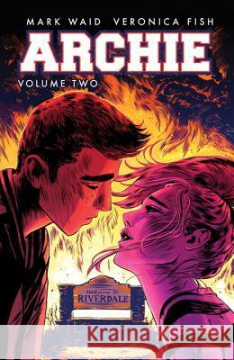 Archie, Volume 2 Mark Waid Veronica Fish 9781627387989