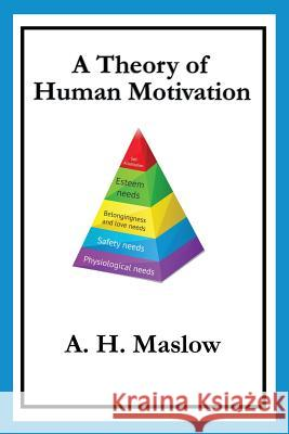 A Theory of Human Motivation Abraham H. Maslow   9781627554671
