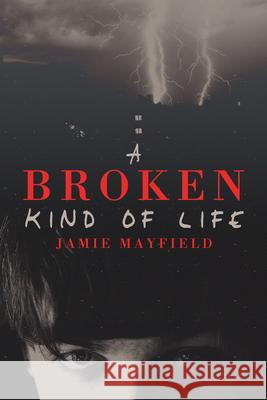 A Broken Kind of Life Jamie Mayfield Cody Kennedy 9781627980999