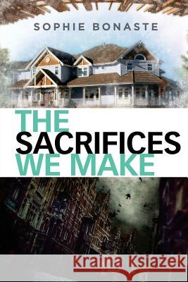 The Sacrifices We Make Sophie Bonaste 9781627981859