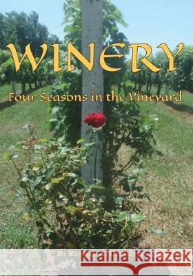 Winery: Four Seasons in the Vineyard Richard a. Occhetti 9781628061642