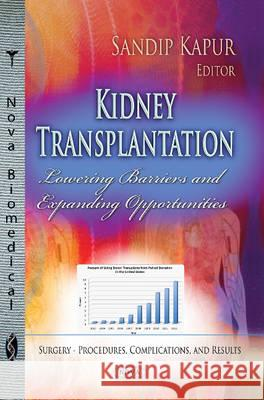 Kidney Transplantation Lowering Barriers & Expanding Opportunities  9781628085952