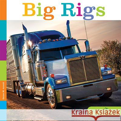 Seedlings: Big Rigs Quinn M. Arnold 9781628323856 Creative Paperbacks