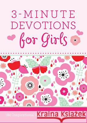 3-Minute Devotions for Girls: 180 Inspirational Readings for Young Hearts Janice Hanna 9781628366389