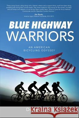 Blue Highway Warriors: An American Bicycling Odyssey Donald Child 9781628653618