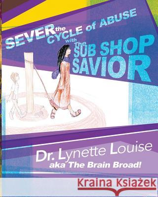 Sever the Cycle of Abuse with the Sub Shop Savior Lynette Louise 9781628656077