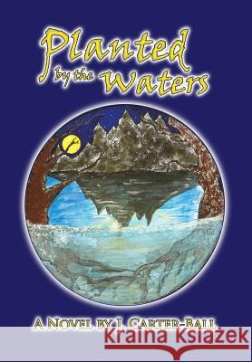 Planted by the Waters J. Carter-Ball 9781628801415