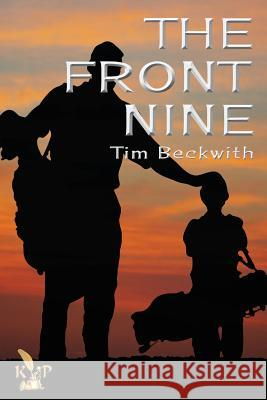 The Front Nine Tim Beckwith 9781628820874