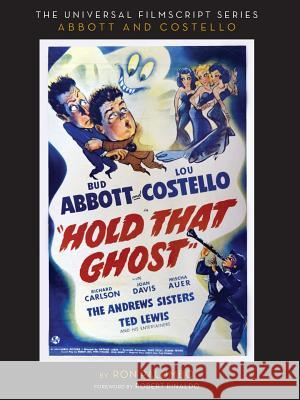 Hold That Ghost: Including the Original Shooting Script Ron Palumbo 9781629333007