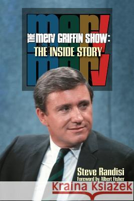 The Merv Griffin Show: The Inside Story Steve Randisi 9781629333656