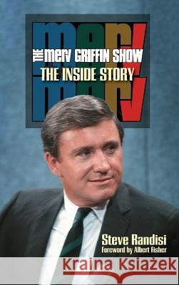 The Merv Griffin Show: The Inside Story (Hardback) Steve Randisi Albert Fisher 9781629333663