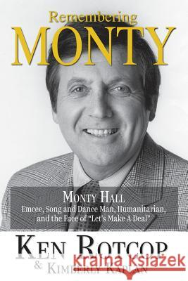 Remembering Monty Hall: Let's Make a Deal Ken Rotcop Kimberly Kaplan 9781629334226