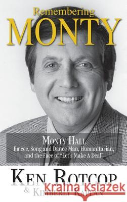 Remembering Monty Hall: Let's Make a Deal (Hardback) Ken Rotcop Kimberly Kaplan 9781629334233