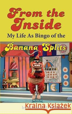 From the Inside: My Life As Bingo of the Banana Splits (hardback) Terence H. Winkless 9781629335650