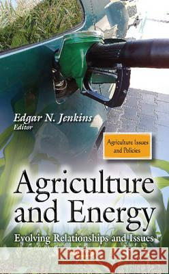 Agriculture & Energy : Evolving Relationships & Issues  9781629480190