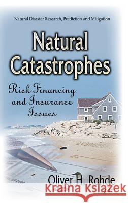 Natural Catastrophes Risk Financing & Insurance Issues  9781629484495