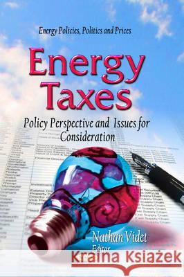 Energy Taxes : Policy Perspective & Issues for Consideration  9781629485522