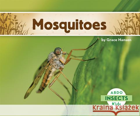 Mosquitoes Grace Hansen 9781629700410