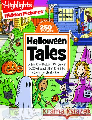 Halloween Tales: Solve the Hidden Pictures(r) Puzzles and Fill in the Silly Stories with Stickers!  9781629797120