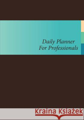 Daily Planner for Professionals Colin Scott Speedy Publishin 9781630224103 Speedy Publishing LLC