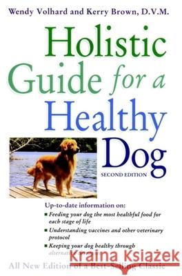 Holistic Guide for a Healthy Dog Wendy Volhard 9781630261078