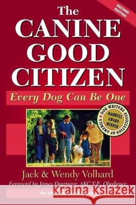 The Canine Good Citizen: Every Dog Can Be One Jack Volhard 9781630261900