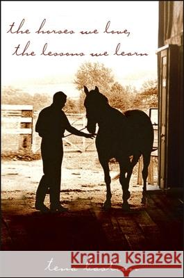 The Horses We Love, the Lessons We Learn Tena Bastian 9781630262099 Howell Books
