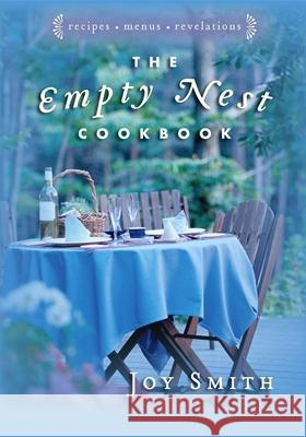 Empty Nest Cookbook Joy Smith 9781630264482
