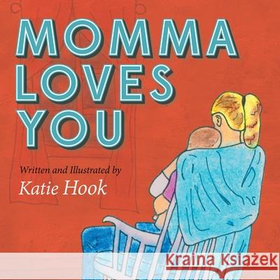 Momma Loves You Katie Hook Katie Hook 9781630474959