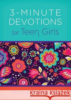3-Minute Devotions for Teen Girls: 180 Encouraging Readings Compiled by Barbour Staff 9781630588564 Barbour Publishing