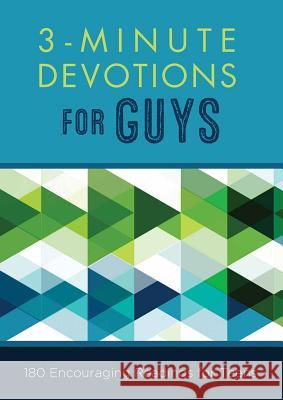 3-Minute Devotions for Guys: 180 Encouraging Readings for Teens Glenn Hascall Compiled by Barbour Staff 9781630588571 Barbour Publishing