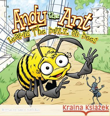 Andy the Ant Learns the Buzz on Bees (Hard Cover) Nancy Blackwell Charles Ettinger 9781630730024