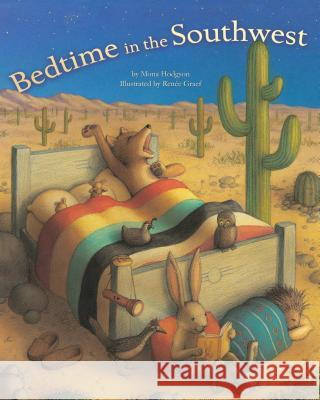 Bedtime in the Southwest Mona Hodgson Renee Graef 9781630762988 Muddy Boots