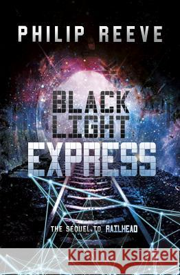 Black Light Express Philip Reeve 9781630790974
