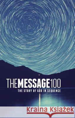 Message 100 Devotional Bible-MS: The Story of God in Sequence Eugene H. Peterson 9781631464461