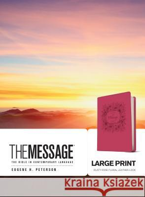 The Message Large Print: The Bible in Contemporary Language Eugene H. Peterson 9781631466762