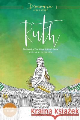 Ruth: Discovering Your Place in God's Story Eugene H. Peterson 9781631467868 NavPress Publishing Group