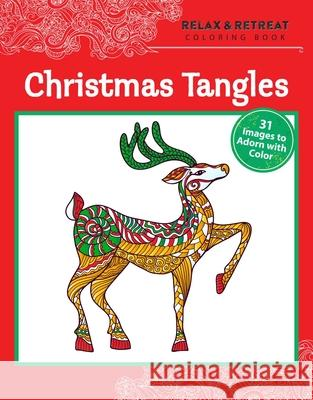 Relax and Retreat Coloring Book: Christmas Tangles: 31 Images to Adorn with Color  9781631581267
