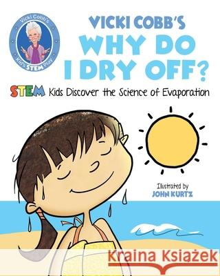 Why Do I Dry Off?: Smart Answers to Stem Questions Vicki Cobb 9781631583476 Racehorse for Young Readers