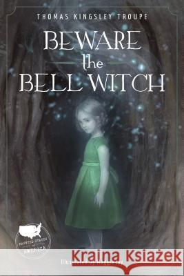 Beware the Bell Witch Thomas Kingsle 9781631632037