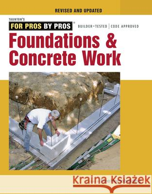 Foundations & Concrete Work Taunton Press 9781631869136