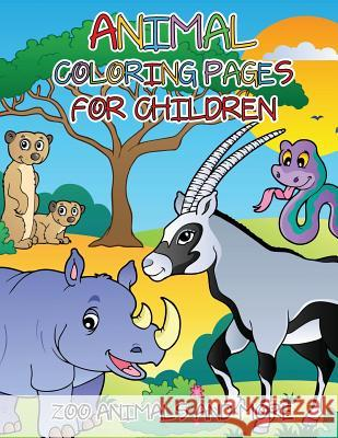 Animal Coloring Pages for Children: Zoo Animals and More Speedy Publishing LLC   9781631870088 Speedy Publishing LLC