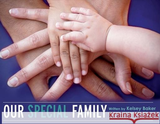 Our Special Family Kelsey Baker 9781631926068