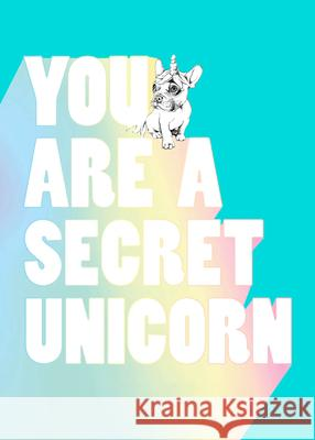 You Are a Secret Unicorn (Journal) Jill Pickle 9781632173607