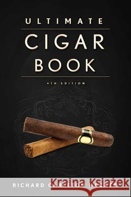The Ultimate Cigar Book: 4th Edition Richard Carleton Hacker 9781632206572