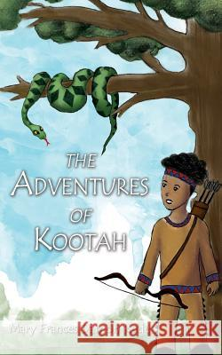 The Adventures of Kootah Mary Frances Damo 9781632325044