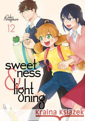 Sweetness and Lightning 12 Gido Amagakure 9781632367280
