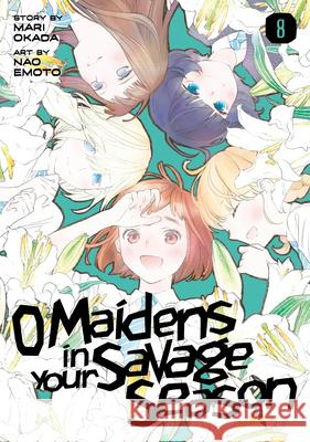 O Maidens in Your Savage Season 8 Mari Okada Nao Emoto 9781632369925