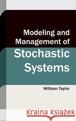 Modeling and Management of Stochastic Systems William Taylor 9781632403544